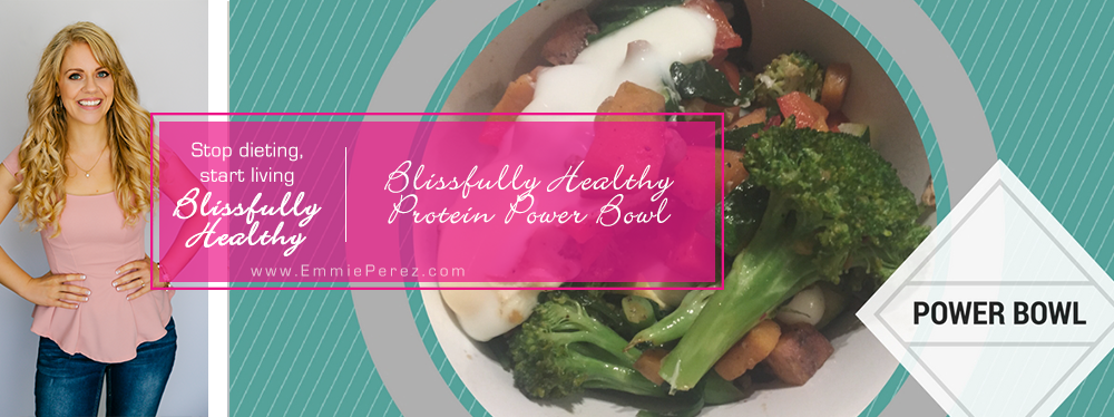 Blissfully Healthy Protein Power Bowl - Coach Emmie